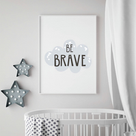 """Be Brave"" Baby & Children's Wall Art Quote Print"