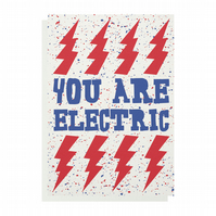 You Are Electric Greetings Card