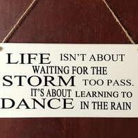 DELUXE Wooden Plaque Sign Dance In The Rain Vintage Life Quotes Present Gift