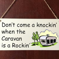 Don't Come Knocking Caravan is Rockin DELUXE Plaque Sign Home Gift Birthday