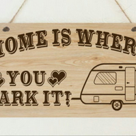Hand Made Wooden Plaque Sign Home is Where You Park it ' Present Gift Caravan