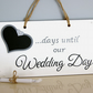 Wedding Countdown Sign. Hand-painted ..days until the wedding..Plaque.Engagement