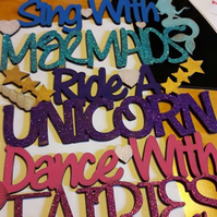 sing with mermaids, ride on a unicorn, dance with fairies plaque