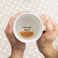 I love you Mum! Secret Message Mug