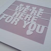 We're Here For You Papercut Greeting Card