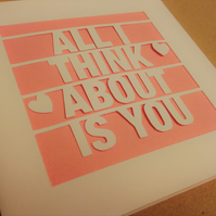 All I Think About Is You Papercut Greeting Card