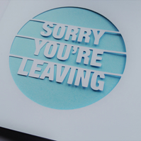Sorry You're Leaving Papercut Greeting Card