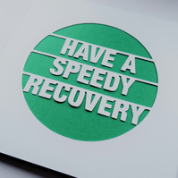 Have A Speedy Recovery Papercut Greeting Card