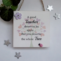 A Good Teacher Deserves an apple but you deserve the whole tree