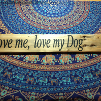 'Love me, Love my dog' Hand Painted wooden sign with dog lead hook