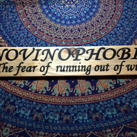 NOVINOPHOBIA - The fear of running out of Wine - Handmade sign