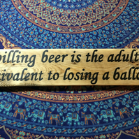 Spilling Beer is the Adult Equivalent to Losing a Balloon - Hand Painted Sign