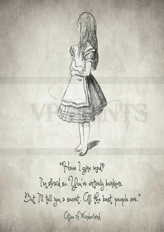 'Have I Gone Mad?' Alice in Wonderland Print Quote poster A3