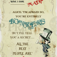 Alice In Wonderland 'Have I gone mad' Mad Hatter Quote print poster A3