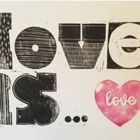Love is - Original Linocut Print (unframed) Black and White
