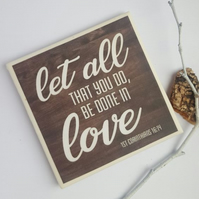 Let all that you do Be Done in Love - Bible Verse - Handmade Ceramic Coaster
