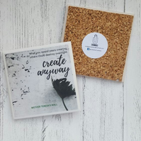 Handmade Ceramic Coaster - Create Anyway Quote