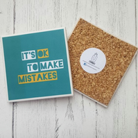 Its OK to Make Mistakes - Handmade Ceramic Coaster