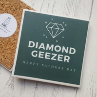 Handmade Ceramic Coaster - Fathers Day - Diamond Geezer