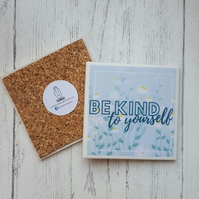 Handmade Ceramic Coaster - Be Kind to Yourself