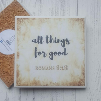 All Things For Good - Romans 8:28 Bible Verse - Handmade Ceramic Coaster