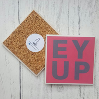 Handmade Ceramic Coaster - Yorkshire saying - EY UP