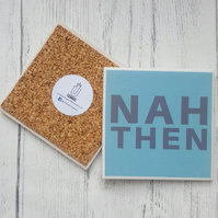 Handmade Ceramic Coaster - Yorkshire Saying - Nah Then