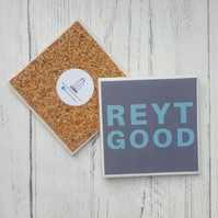 Handmade Ceramic Coaster - Yorkshire Saying - Reyt Good