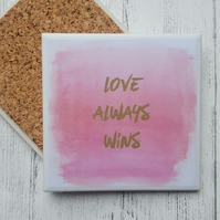Handmade Ceramic Coaster - Love Always Wins