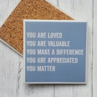 Handmade Ceramic Coaster - You Matter