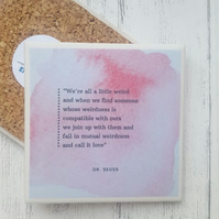 Handmade Ceramic Coaster - Weird Love Quote