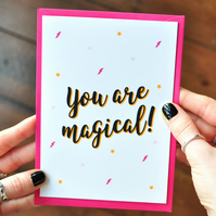 Lovely Quote Card - You Are Magical - Mothers Day Card - Love Greetings Card