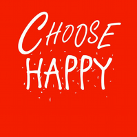 Choose Happy Unframed A3 Print