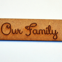 Our Family Little Engraved Laser Cut Sign
