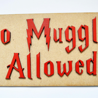 No Muggles Allowed sign Harry Potter Inspired laser cut