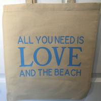 All you need is  love and the beach , tote bag , holiday bag ,cotton bag