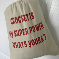 """CROCHET IS MY SUPER POWER WHATS YOURS? Drawstring Sack"