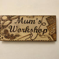 Wooden 'Mums Workshop' plaque