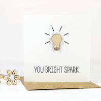 You Bright Spark Congratulations Card