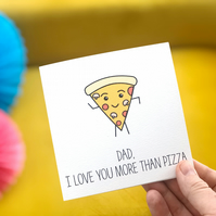 Dad, I Love You More Than Pizza Card - Father's Day