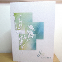 Just Because watercolour greeting card