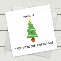 Have a tree-mendous Christmas - Christmas card