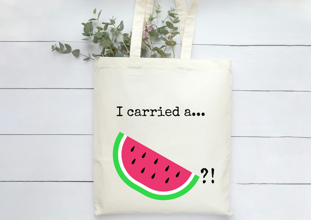 I Carried a Watermelon - Tote Shopping Bag Eco Friendly