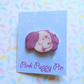 Pink Puppy Pin