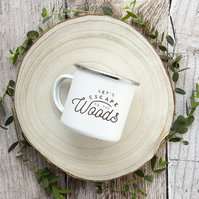 Let's Escape to the Woods, Enamel Camping Mug 040