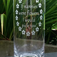 If Nannies were flowers, I would pick you Engraved Vase