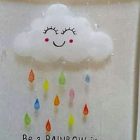 Fused glass hanging quote, Be a Rainbow in someone else's cloud,