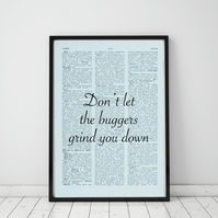 Don't Let The Buggers Grind You Down Wall Print, Office Quote Print