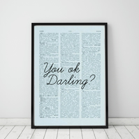 You Ok Darling? Wall Print, Office Quote Print