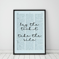Buy The Ticket Take The Ride Wall Print, Office Quote Print